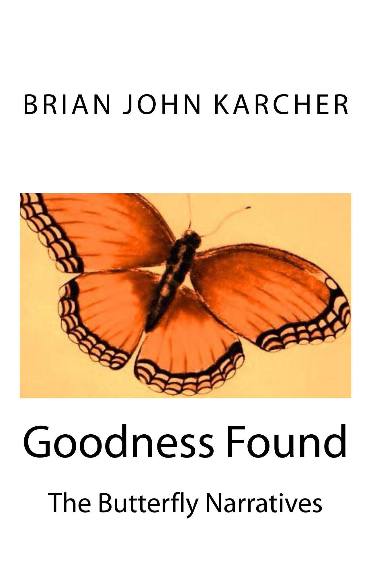 Goodness Found: The Butterfly Narratives