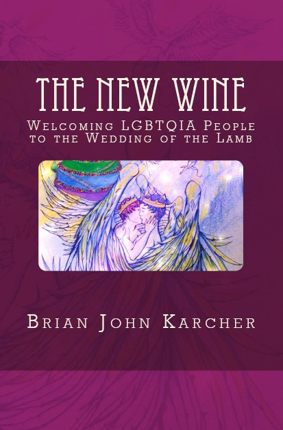 The New Wine: Welcoming LGBTQIA People to the Wedding of the Lamb