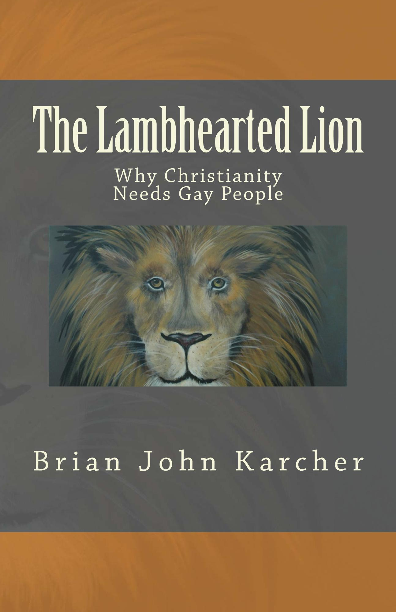 The Lambhearted Lion: Why Christianity Needs Gay People