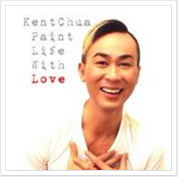 Kent Chua Paint Life with Love